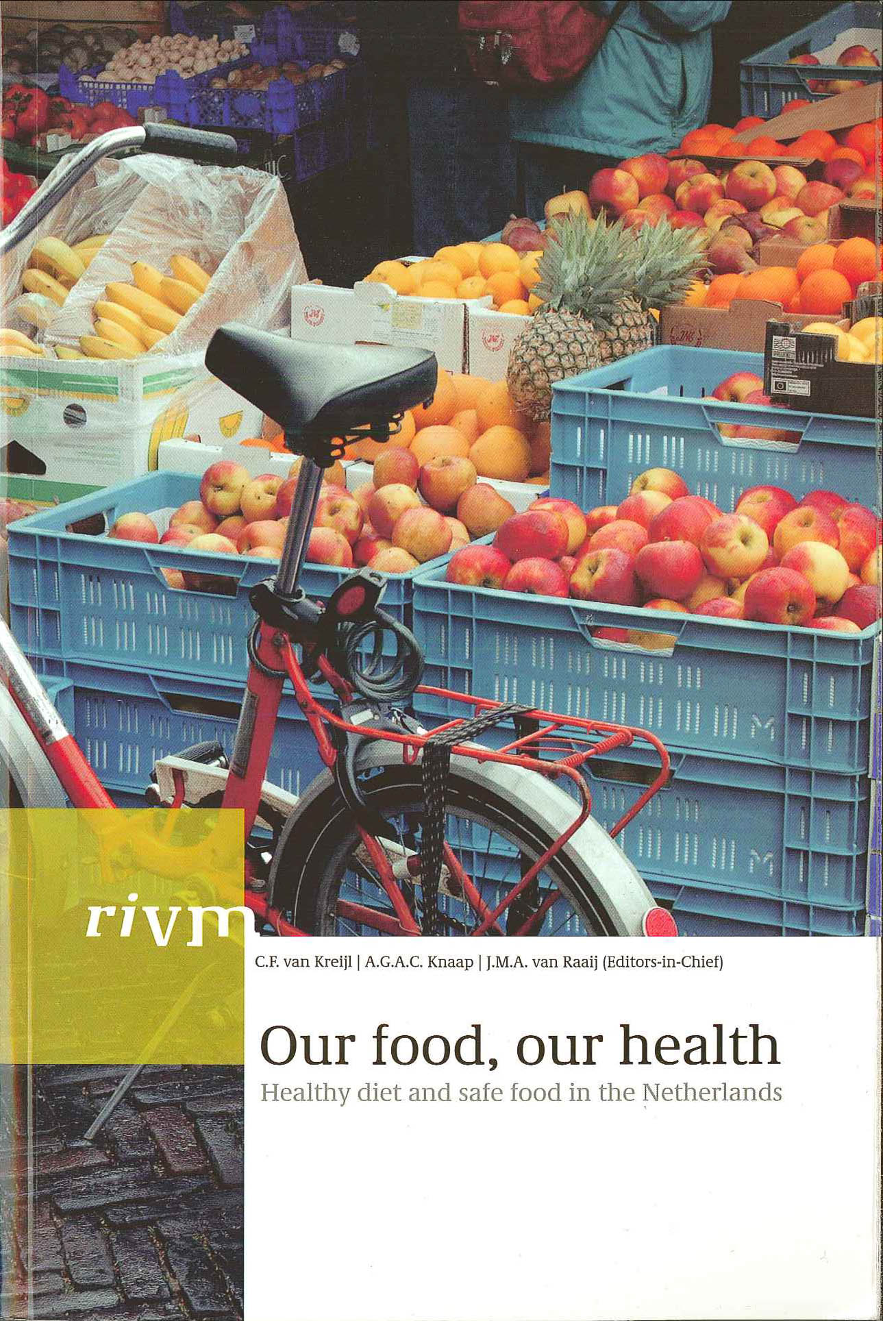 Our food, our health. Healhty diet and safe food in the Netherlands.